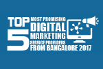Top 5 Most Promising Digital Marketing Service Providers from Bangalore 2017