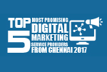 Top 5 Most Promising Digital Marketing Service Providers from Chennai 2017
