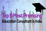 Top 5 Most Promising Education Consultant 2014