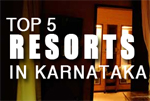 Top 5 Resorts in Karnataka