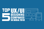 Top 5 UX/UI Designing Companies in India 2018