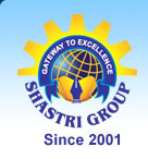 SHASTRI GROUP OF INSTITUTES