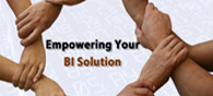 Empowering Your BI Solution
