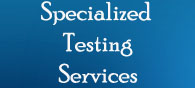 Specialized Testing Services