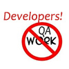 Developers, You Do Not Have To Do QA Work