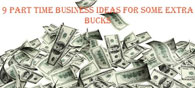9 Part Time Business Ideas for Some Extra Bucks