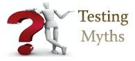 Testing Myths