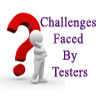 Common Challenges Faced by Testers