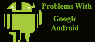 Problems with Google Android