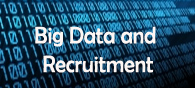 Big Data: A Hot Trend in Recruitment