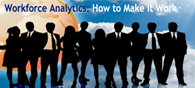 Workforce analytics: How to Make it work