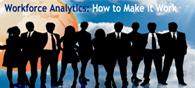 Workforce analytics: How to Make it work