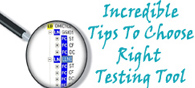 Incredible Tips to Choose the Right Testing Tool
