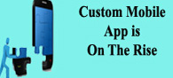 Custom Mobile App Is on The Rise