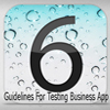 6 Guidelines for Testing Mobile Business Apps