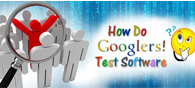 How Do Googlers Test Software?