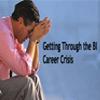Getting Through the BI Career Crisis