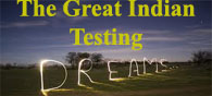 The Great Indian Testing Dream!