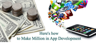 Here's how to Make Million in App Development