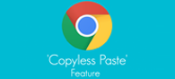 Google Tests 'Copyless Paste' Feature In Chrome