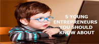 World's Youngest and Successful Entrepreneurs