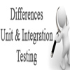 Differences b/w Unit Testing & Integration Testing