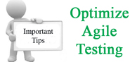 Important Tips to Optimize Agile Testing