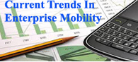 Current Trends in Enterprise Mobility