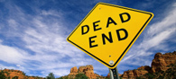 Watch Out! It can be a Dead End Ahead!!!