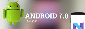 Android Nougat: Promises, Features and Availability