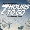 '7 Hours To Go': A Promise Not Delivered