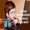 Meet the World's Youngest and Successful Entrepreneurs