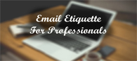 10 Email Etiquette Rules For Every Professional Out There
