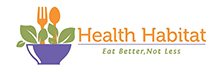 Health Habitat: The New Dimension to Eating Better, Not Less