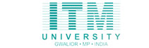 ITM University Gwalior: A fitting Amalgamation of Domain Knowledge and Comprehensive Industry Articulation