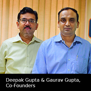 Gaurav Gupta ,  Founder & CEO,Deepak Gupta,  Founder & Director