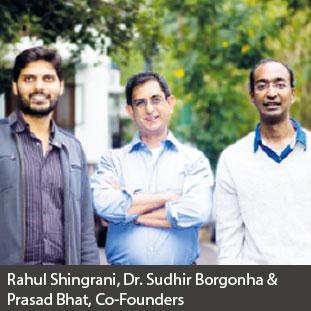 Rahul Shingrani, Dr.Sudhir Borgonha & Prasad Bhat,Co-Founders
