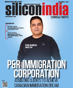 P&R Immigration Corporation: Assisting Clients To Achieve Canadian Immigration Dream