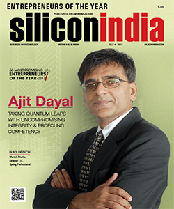Ajit Dayal: Taking Quantum Leaps with Uncompromising Integrity & Profound Competency