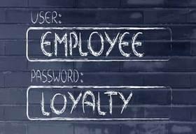 Employee Loyalty... A Company's Asset