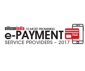 10 Most Promising E-Payment Services Provider - 2017