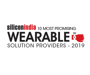 10 Most Promising Wearable Solution Providers – 2019