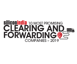 10 Most Promising Clearing and Forwarding Companies - 2019