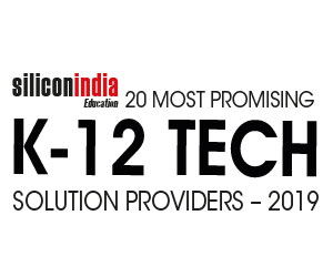 20 Most Promising K-12 Tech Solution Providers - 2019