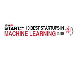 10 Best Startups in Machine Learning - 2018