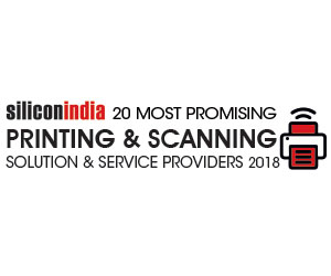 20 Most Promising Printing & Scanning Solutions & Service Providers - 2018