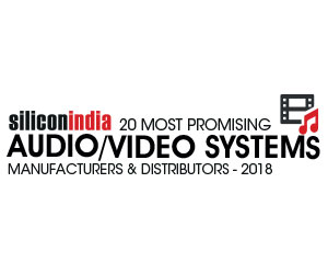20 Most Promising Audio Visual Systems Manufacturers & Distributors - 2018