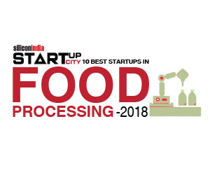 10 Best Startups in Food Processing - 2018