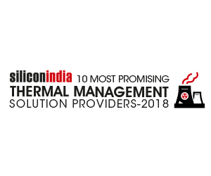 10 Most Promising Thermal Management Solution Providers – 2018