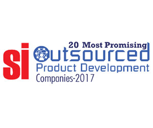 20 Most Promising Outsourced Product Development Solution Providers 2017